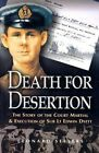 Death for Desertion: The Story of the Court Martial and Execution of Sub Lt. Edwin Dyett by Leonard Sellers (Paperback, 2003)