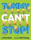 Tommy Can't Stop! by Tim Federle (Hardback, 2015)