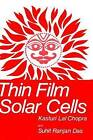 Thin Film Solar Cells by Sumit Das, Kasturi Lal Chopra (Hardback, 1983)