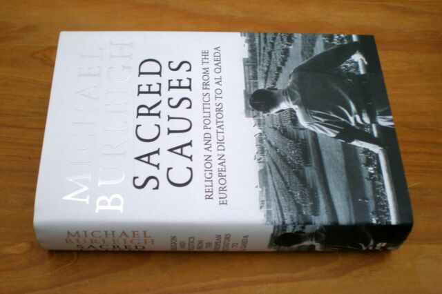 Sacred Causes: Religion And Politics From The European Dictators to Al Qaeda