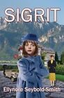 Sigrit by Ellynore Seybold-Smith (Paperback / softback, 2013)