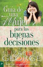 Guía de Una Mujer para Las Buenas Decisiones by Elizabeth George (2014,...