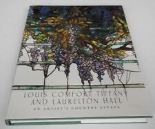 Louis Comfort Tiffany & Laurelton Hall: An Artist's Country Estate. 2006