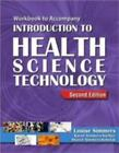 Introduction to Health Science Technology by Louise Simmers, Sharon Simmers-Kobelak and Karen Simmers-Nartker (2008, Paperback, Workbook)