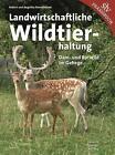 Landwirtschaftliche Wildtierhaltung von Robert Riemelmoser und Angelika Riemelmoser (2015, Kunststoffeinband)
