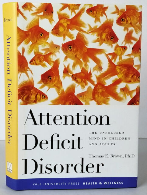The Unfocused Mind in Children and Adults Attention Deficit Disorder