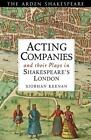 Acting Companies and their Plays in Shakespeare's London von Siobhan Keenan (2014, Taschenbuch)