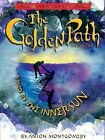 Golden Path, Volume Two: Burned by the Inner Sun by Anson Montgomery (Hardback, 2008)
