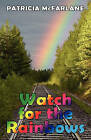 Watch for the Rainbows by Patricia McFarlane (Paperback / softback, 2010)