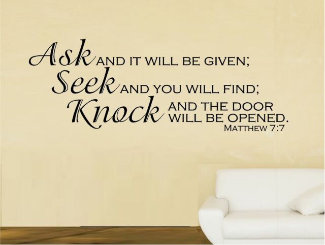 ASK AND IT WILL BE GIVEN SEEK KNOCK MATTHEW BIBLE QUOTE VERSE VINYL WALL DECAL