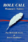 Role Call: Women's Voices by Joyce Faulkner, Pat Avery (Paperback / softback, 2010)