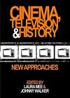 Cinema, Television and History: New Approaches by Cambridge Scholars Publishing (Hardback, 2013)