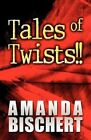 Tales of Twists!! by Amanda Bischert (Paperback / softback, 2012)