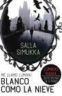 Blanco Como La NIEVE 9788494185717 by Salla Simukka Paperback