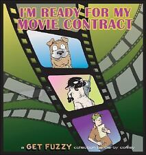 I'm Ready for My Movie Contract: A Get Fuzzy Collection, Conley, Darby, Very Goo