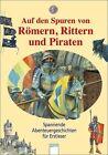 Das will ich wissen. Auf den Spuren von Römern, Rittern und Piraten von Bernhard Lassahn und Maria Seidemann (2011, Gebundene Ausgabe)