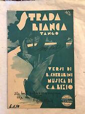 SPARTITO MUSICALE STRADA BIANCA CANZONE TANGO CHERUBINI C.A. BIXIO 1933