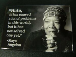 Maya Angelou Quote Hate It Has Caused A Lot Of Problems Inspired