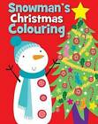Christmas Colouring Snowman by Autumn Publishing Ltd (Paperback, 2014)