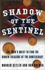 Shadow of the Sentinel : One Man's Quest to Find the Hidden Treasure of the Confederacy by Warren Getler and Bob Brewer (2003, Hardcover)