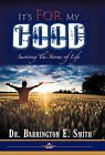 It's For My Good: Surviving the Storms of Life by Dr. Barrington E. Smith (Hardback, 2010)