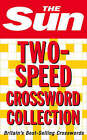The Sun Two Speed Crossword Collection: 160 Two-in-one Cryptic and Coffee Time Crosswords by The Sun (Paperback, 2008)