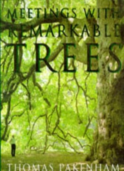 Meetings With Remarkable Trees By Thomas Pakenham. 9780297832553