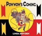 Powwow's Coming by Linda Boyden (Hardback, 2007)