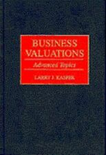 Business Valuations : Advanced Topics by Larry J. Kasper (1997, Hardcover)