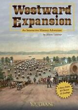 Westward Expansion: An Interactive History Adventure (You Choose Books) (You Cho