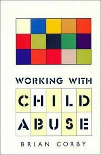 Working With Child Abuse: Social Work Practice and the Child Abuse System By Br