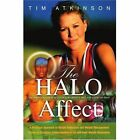 The Halo Affect Tim Atkinson S High Activity Low Obesity Diet and Exercise Plan