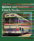 The Buses and Coaches of Bristol and Eastern Coach Works by Nigel Furness (Hardback, 2014)