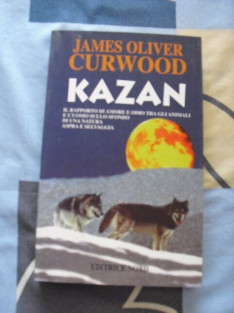 KAZAN JAMES OLIVER CURWOOD