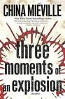 Three Moments of an Explosion: Stories by China Mieville (Paperback / softback, 2016)