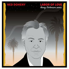 NED DOHENY, LABOR OF LOVE (KENNY DICKENSON REMIX) VERY LTD RSD 2017 (SEALED)