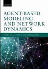 Agent-Based Modeling and Network Dynamics by Akira Namatame, Shu-Heng Chen (Hardback, 2016)