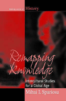 Remapping Knowledge: Intercultural Studies for a Global Age (Making Sense of His