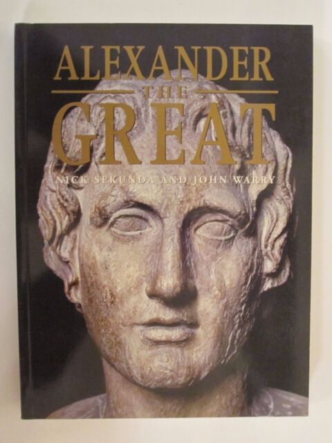 General Military: Alexander the Great by Nicholas Sekunda John Warry and Nichola
