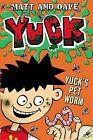 Yuck's Pet Worm: And Yuck's Rotten Joke by David Sinden, Matt and Dave, Matthew Morgan (Hardback, 2013)