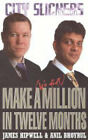 The City Slickers: Make a Million in Twelve Months by James Hipwell, Anil Bhoyrul (Paperback, 2000)
