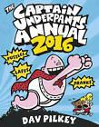 The Captain Underpants Annual 2016 by Dav Pilkey (Hardback, 2015)