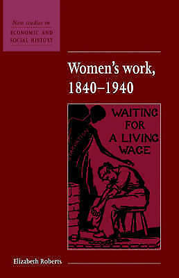 Women's Work 1840-1940  (New Studies in Economic and Social History) by Roberts