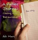 A Valley Journal: Coping with Bereavement by Abi May (Hardback, 2014)
