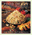 Food of Life: Ancient Persian & Modern Iranian Cooking & Ceremonies by Najmieh Batmanglij (Paperback, 2011)