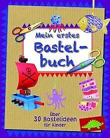 Mein-erstes-Bastelbuch-ueber-30-Bastelideen-fuer-Kinder-v-Buch-Zustand-gut