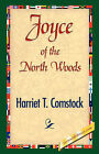 Joyce of the North Woods by Harriet T Comstock (Hardback, 2007)