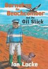 Barnabas the Beachcomber and the Oil Slick by Ian Locke (Paperback, 2014)