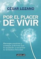 Por el Placer de Vivir by Cesar Lozano (2012, Paperback)