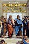 Philosophy: The Quest for Truth and Meaning by Andrew Beards (Paperback, 2010)